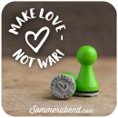 Mini-Stempel Make love - not war!